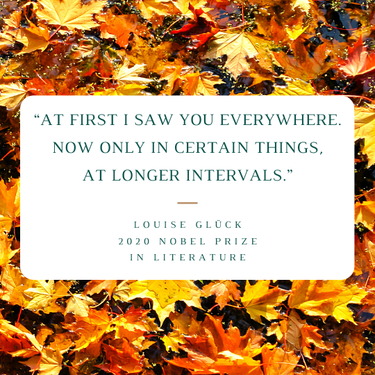 Fall leaves surround a quote by poet Louise Glück